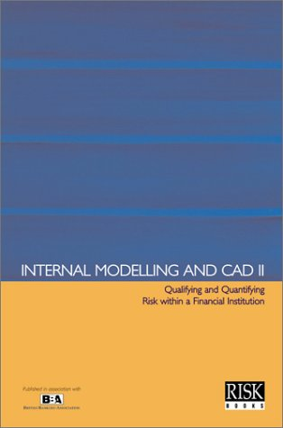 Internal Modelling and Cad II: Qualifying and Quantifying Risk within a Financial Institution (...