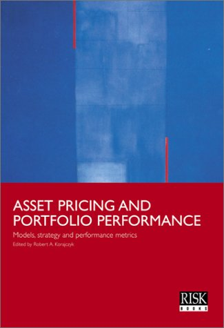 Asset Pricing and Portfolio Performance: Models, Strategy and Performance Metrics: Robert A. ...