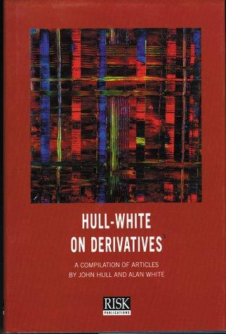 Hull-White on Derivatives: Hull, John; White, Alan