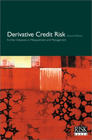 9781899332489: Derivative Credit Risk 2nd Edition: Further Advances in Measurement and Management