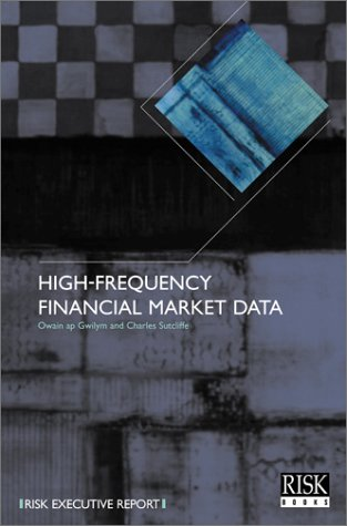 9781899332496: High-frequency Financial Market Data (Risk Technology Reports)