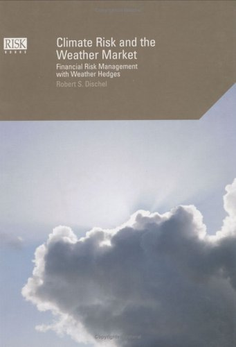 9781899332526: Climate Risk and the Weather Market: Financial Risk Management with Weather Hedges
