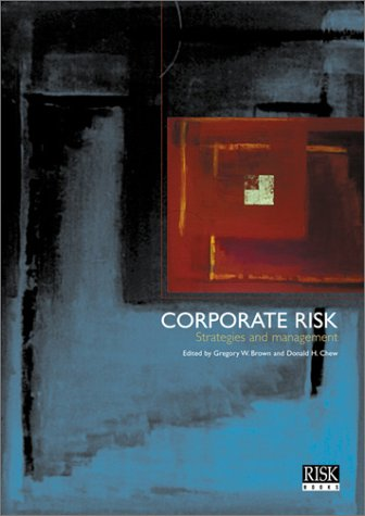 Corporate Risk: Strategies and Management: BROWN & CHEW