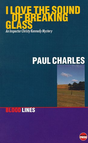 9781899344161: I Love the Sound of Breaking Glass: An Inspector Christy Kennedy Mystery (Bloodlines)