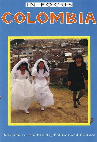 9781899365012: Colombia in Focus: A Guide to the People, Politics and Culture