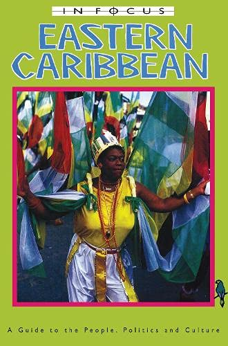 9781899365098: Eastern Caribbean In Focus: A Guide to the People, Politics and Culture