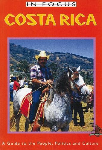 9781899365166: Costa Rica In Focus: A Guide to the People, Politics and Culture (Latin America In Focus)