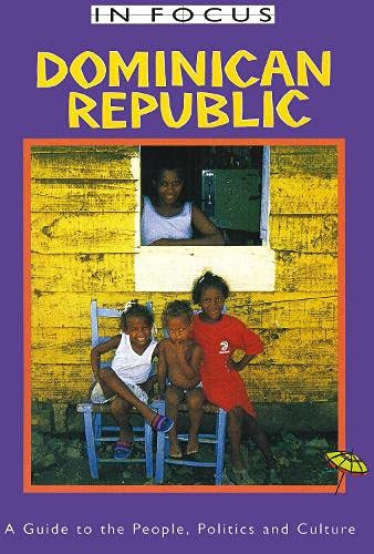 9781899365258: Dominican Republic In Focus: A Guide to the People, Politics and Culture