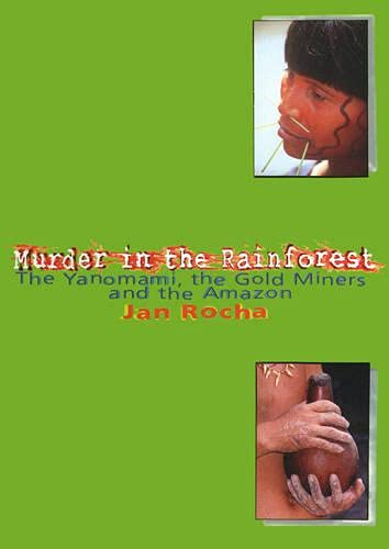 9781899365371: Murder in the Rainforest: The Yanomami, the Gold Miners and the Amazon