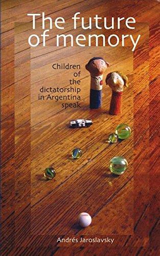 9781899365555: The Future of Memory: Children of the Dictatorship in Argentina Speak