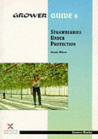 9781899372119: Strawberries Under Protection (Grower Guide, Second)