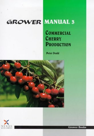 9781899372140: Commercial Cherry Production (Grower Manual)