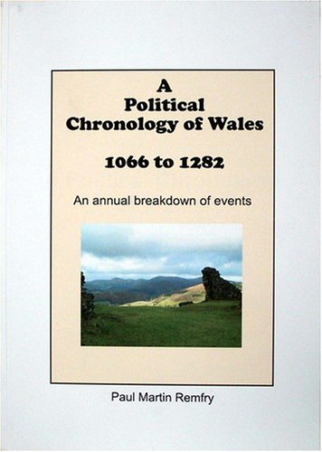 9781899376469: A Political Chronology of Wales 1066 to 1282: An Annual Breakdown of Events
