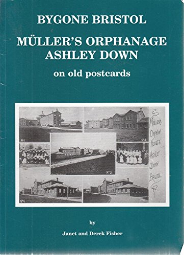 9781899388226: Muller's Orphanage Ashley Down on Old Postcards