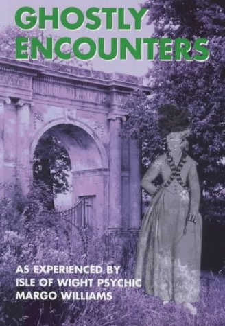 9781899392100: Ghostly Encounters as Experienced by Margo Williams