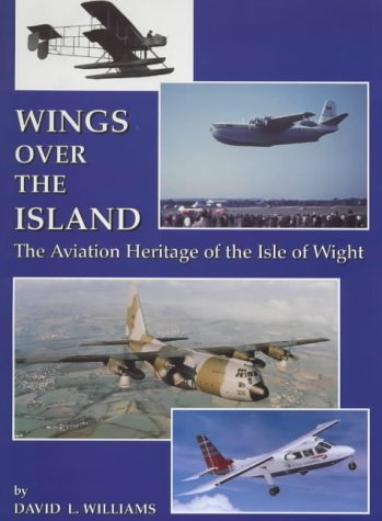 9781899392124: Wings Over the Island: The Aviation Heritage of the Isle of Wight