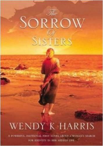 The Sorrow of Sisters: Harris, Wendy K.