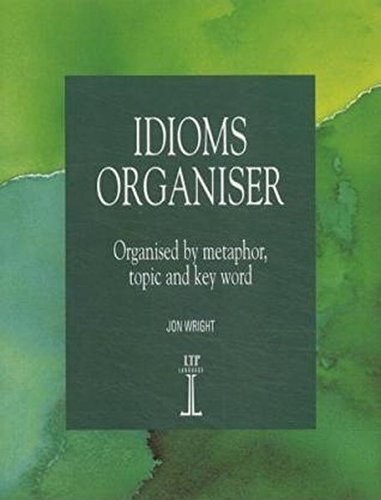 9781899396061: Idioms Organiser: Organised by Metaphor, Topic, and Key Word