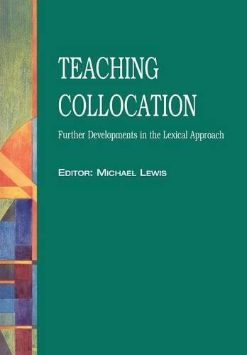9781899396115: Teaching Collocation - Further Developments in the Lexical Approach