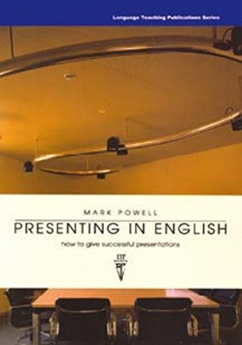 9781899396306: Presenting in English: How to Give Successful Presentations
