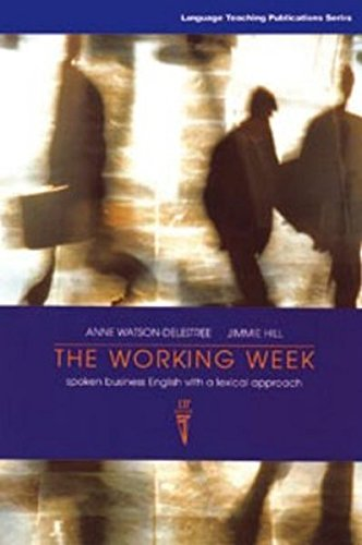 The Working Week: Spoken Business English with a Lexical Approach (Student's Edition) (1899396853) by Anne Watson-Delestree; Jimmie Hill