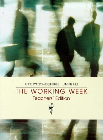 The Working Week, Teacher's Edition (189939690X) by Anne Watson- Delestree; Jimmie Hill