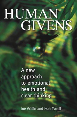 9781899398263: Human Givens: A New Approach to Emotional Health and Clear Thinking