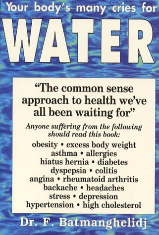 9781899398355: Your Body's Many Cries for Water: Anglicized Edition: Body Thirst Signals and the Damage of Chronic Dehydration Explained