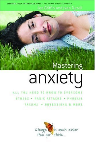 9781899398812: How to Master Anxiety: All You Need to Know to Overcome Stress