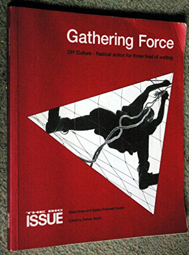 9781899419012: Gathering Force: DIY Culture - Radical Action for Those Tired of Waiting
