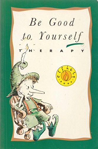 9781899434350: Be Good to Yourself Therapy