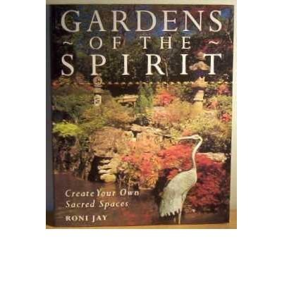 9781899434831: Gardens of the Spirit : Create Your Own Sacred Spaces