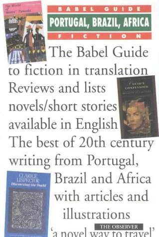 9781899460052: Babel Guide to Portugal, Brazil and Africa Fiction in English Translation: Fiction in Translation (Babel Guides to Literature in English Translation)