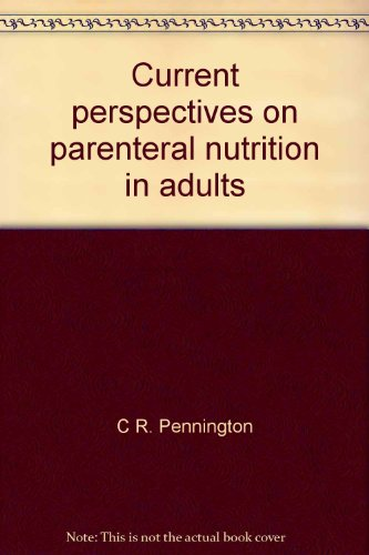 9781899467204: Current perspectives on parenteral nutrition in adults