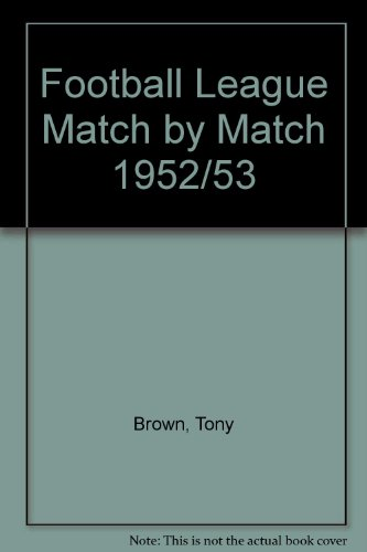Football League Match by Match 1952/53 (1899468536) by Tony Brown