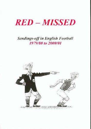 Red-missed: Sendings-off in English Football 1979/80 to 2000/01 (1899468730) by Tony Brown