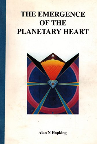 9781899485000: The Emergence of the Planetary Heart: Manifestation on Earth of the Hierarchy of Masters - A Manual for Servers of the Planet