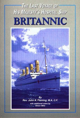"""9781899493029: The Last Voyage of His Majesty's Hospital Ship """"Britannic"""""""
