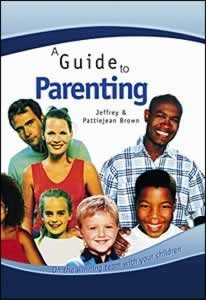 A Guide to Parenting: On the Winning Team with Your Children: Brown, Jeffrey; Brown, Pattiejean