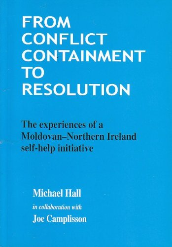 9781899510375: From Conflict Containment to Resolution: The Experiences of a Moldovan-Northern Ireland Self-help Initiative
