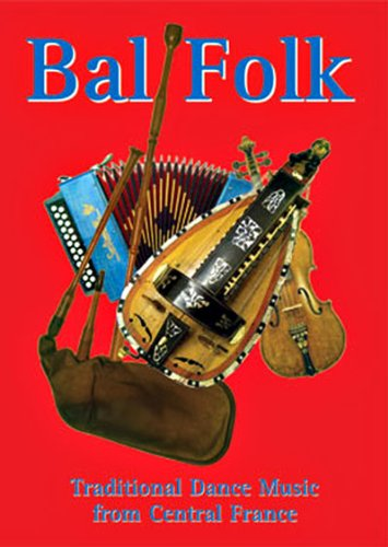 9781899512768: Bal Folk: Traditional Dance Music from Central France