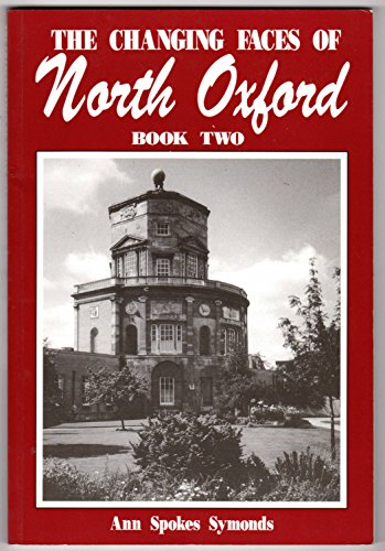 The Changing Faces of North Oxford : Book Two