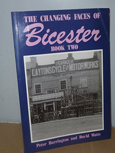 9781899536429: THE CHANGING FACES OF BICESTER: BOOK TWO.