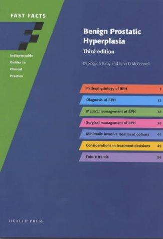 Benign Prostatic Hyperplasia (Fast Facts): Roger S. Kirby,