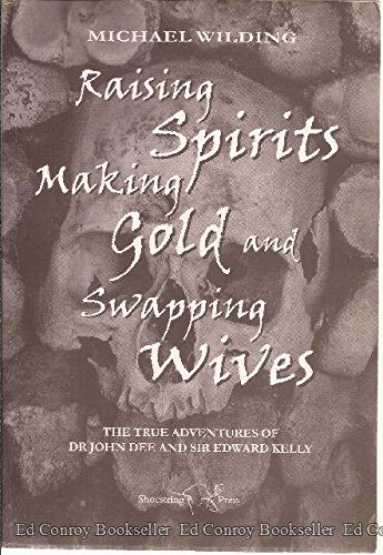Raising Spirits, Making Gold and Swapping Wives: Wilding, Michael