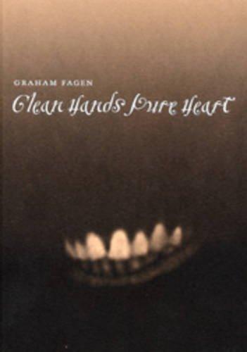 Clean Hands Pure Heart: Graham Fagen: Fagen, Graham
