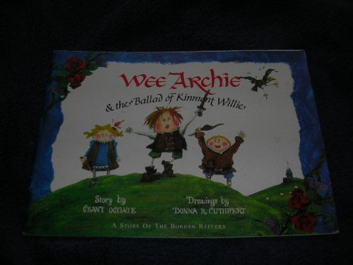 9781899556007: Wee Archie & the Ballad of Kinmont Willie: a story of the Border Reivers