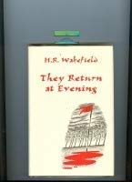 THEY RETURN AT EVENING: Wakefield, H R