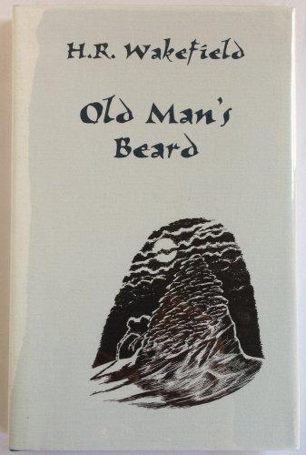 OLD MAN'S BEARD: Fifteen Disturbing Tales.: WAKEFIELD, H.R.