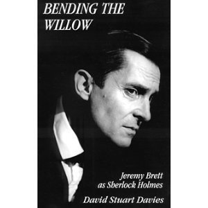 Bending the Willow Jeremy Brett (Sherlock Holmes): Davies, David Stuart